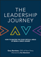 The Leadership Journey: How to Master the Four Critical Areas of Being a Great Leader (1119234859) cover image