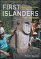 First Islanders: Prehistory and Human Migration in Island Southeast Asia (1119251559) cover image