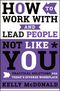 How to Work With & Lead People Not Like You (1119369959) cover image