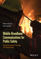 Mobile Broadband Communications for Public Safety: The Road Ahead Through LTE Technology (111883125X) cover image