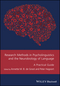 Research Methods in Psycholinguistics and the Neurobiology of Language: A Practical Guide (111910985X) cover image
