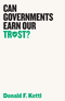 Can Governments Earn Our Trust? (150952245X) cover image