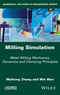 Milling Simulation: Metal Milling Mechanics, Dynamics and Clamping Principles (178630015X) cover image