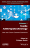 Inside Anthropotechnology: User and Culture Centered Experience (178630175X) cover image