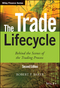 The Trade Lifecycle: Behind the Scenes of the Trading Process, 2nd Edition (1118999460) cover image