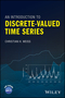 An Introduction to Discrete-Valued Time Series (1119096960) cover image