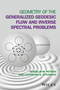 Geometry of the Generalized Geodesic Flow and Inverse Spectral Problems, 2nd Edition (1119107660) cover image