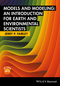 Models and Modeling: An Introduction for Earth and Environmental Scientists (1119130360) cover image