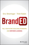 BrandED: Tell Your Story, Build Relationships, and Empower Learning (1119244560) cover image