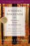 A Hidden Wholeness: The Journey Toward an Undivided Life (0470453761) cover image