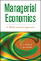 Managerial Economics: A Mathematical Approach (1118091361) cover image