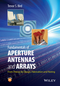 Fundamentals of Aperture Antennas and Arrays: From Theory to Design, Fabrication and Testing (1118923561) cover image