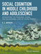 Social Cognition in Middle Childhood and Adolescence: Integrating the Person, Moral and Educational Lives of Young People (1118937961) cover image