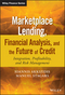 Marketplace Lending, Financial Analysis, and the Future of Credit: Integration, Profitability, and Risk Management (1119099161) cover image