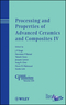 Processing and Properties of Advanced Ceramics and Composites IV: Ceramic Transactions, Volume 234 (1118273362) cover image