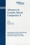 Advances in Ceramic Matrix Composites X: Proceedings of the 106th Annual Meeting of The American Ceramic Society, Indianapolis, Indiana, USA 2004 (1574981862) cover image