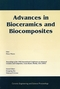 Advances in Bioceramics and Biocomposites: A Collection of Papers Presented at the 29th International Conference on Advanced Ceramics and Composites, Jan 23-28, 2005, Cocoa Beach, FL, Ceramic Engineering and Science Proceedings, Vol 26, No 6 (1574982362) cover image