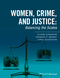 Women, Crime, and Justice: Balancing the Scales (1118793463) cover image