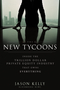 The New Tycoons: Inside the Trillion Dollar Private Equity Industry That Owns Everything (1118205464) cover image