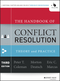 The Handbook of Conflict Resolution: Theory and Practice, 3rd Edition (1118526864) cover image