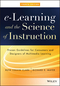 e-Learning and the Science of Instruction: Proven Guidelines for Consumers and Designers of Multimedia Learning, 4th Edition (1119158664) cover image