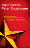 Philosophy and the Idea of Communism: Alain Badiou in conversation with Peter Engelmann (0745688365) cover image