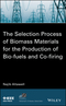 The Selection Process of Biomass Materials for the Production of Bio-Fuels and Co-firing (1118542665) cover image