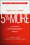 5% More: Making Small Changes to Achieve Extraordinary Results (1119281865) cover image