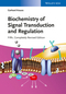 Biochemistry of Signal Transduction and Regulation, 5th Edition (3527333665) cover image