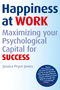 Happiness at Work: Maximizing Your Psychological Capital for Success  (0470749466) cover image