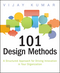 101 Design Methods: A Structured Approach for Driving Innovation in Your Organization (1118083466) cover image