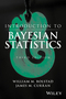 Introduction to Bayesian Statistics, 3rd Edition (1118091566) cover image