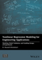 Nonlinear Regression Modeling for Engineering Applications: Modeling, Model Validation, and Enabling Design of Experiments (1118597966) cover image