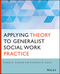 Applying Theory to Generalist Social Work Practice (1118859766) cover image