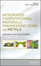 Integrated Computational Materials Engineering (ICME) for Metals: Concepts and Case Studies (1119018366) cover image