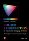 Colour Reproduction in Electronic Imaging Systems: Photography, Television, Cinematography (1119021766) cover image