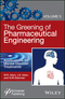 The Greening of Pharmaceutical Engineering, Volume 3, Applications for Mental Disorder Treatments (1119183766) cover image