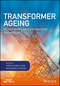 Transformer Ageing: Monitoring and Estimation Techniques (1119239966) cover image