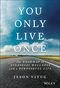 You Only Live Once: The Roadmap to Financial Wellness and a Purposeful Life (1119267366) cover image