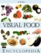 The Visual Food Encyclopedia: The Definitive Practical Guide to Food and Cooking (0028610067) cover image