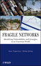 Fragile Networks: Identifying Vulnerabilities and Synergies in an Uncertain World (0470444967) cover image