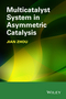 Multicatalyst System in Asymmetric Catalysis (1118071867) cover image