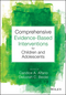 Comprehensive Evidence Based Interventions for Children and Adolescents (1118487567) cover image