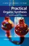 Practical Organic Synthesis: A Student's Guide (0470029668) cover image