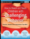 How to Reach and Teach Children with Challenging Behavior (K-8): Practical, Ready-to-Use Interventions That Work (0470505168) cover image
