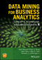 Data Mining for Business Analytics: Concepts, Techniques, and Applications in R (1118879368) cover image