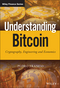 Understanding Bitcoin: Cryptography, Engineering and Economics (1119019168) cover image