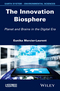The Innovation Biosphere: Planet and Brains in the Digital Era (1848215568) cover image