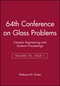 64th Conference on Glass Problems: Ceramic Engineering and Science Proceedings, Volume 25, Issue 1 (0470051469) cover image