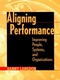 Aligning Performance: Improving People, Systems, and Organizations (0787947369) cover image